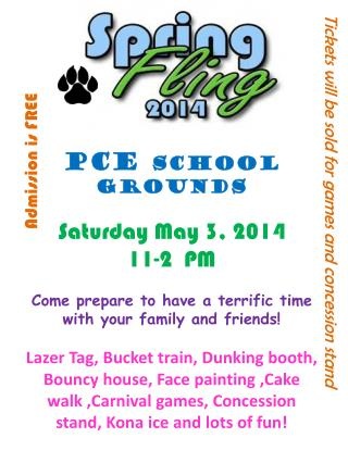 PCE  school grounds  Saturday  May 3,  2014 11-2  PM Come prepare to have a terrific time