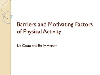 Barriers and Motivating Factors of Physical Activity