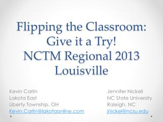 Flipping the Classroom: Give it a Try! NCTM Regional 2013 Louisville