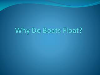 Why Do Boats Float?
