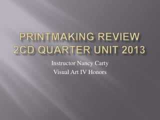 Printmaking Review  2cd Quarter Unit 2013