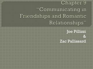 "Chapter 9 ""Communicating in Friendships and Romantic Relationships"""