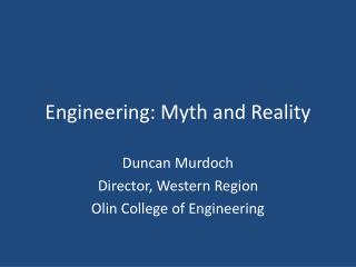 Engineering: Myth and Reality