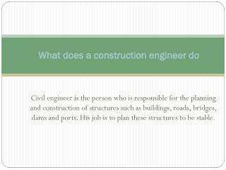 What does a construction engineer do
