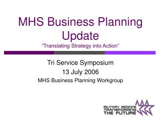MHS Business Planning Update  Translating Strategy into Action