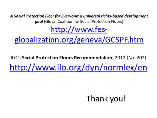ILO's  Social Protection Floors Recommendation , 2012 (No. 202)