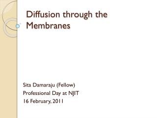 Diffusion through the Membranes