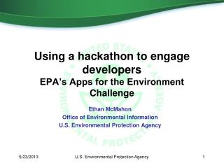 Using a  hackathon  to engage developers EPA's Apps for the Environment Challenge