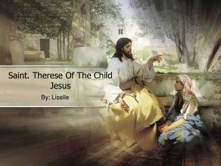 Saint. Therese Of The Child Jesus