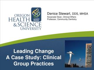 Leading Change   A Case Study: Clinical Group Practices