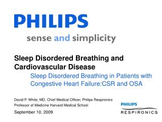 David P. White, MD, Chief Medical Officer, Philips Respironics