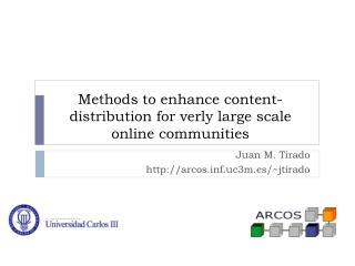 Methods to enhance content-distribution for verly large scale  online  communities
