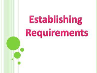 Establishing Requirements