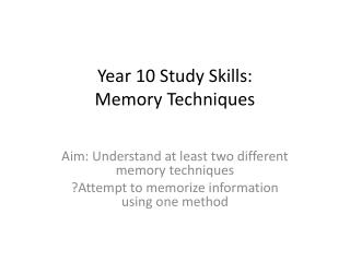 Year 10 Study Skills: Memory Techniques