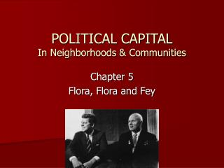 POLITICAL CAPITAL In Neighborhoods  Communities