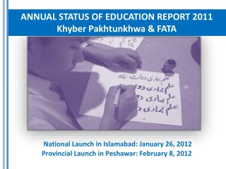 ANNUAL STATUS OF EDUCATION REPORT 2011 Khyber  Pakhtunkhwa & FATA