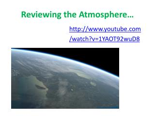 Reviewing the Atmosphere…