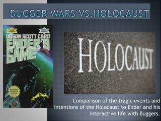 Bugger Wars  vs.Holocaust