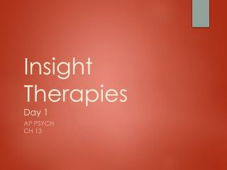 Insight Therapies Day 1