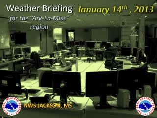 "Weather Briefing for the ""Ark-La-Miss"" region"