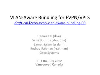 VLAN -Aware  Bundling for  EVPN / VPLS draft - cai - l2vpn - evpn - vlan -aware-bundling-00