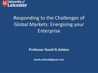 Responding to the Challenges of Global Markets:  Energising  your Enterprise
