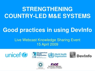 STRENGTHENING COUNTRY-LED M&E SYSTEMS Good practices in using DevInfo