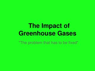 The Impact of Greenhouse Gases