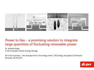 Power to Gas – a promising solution to integrate  large quantities of fluctuating renewable  power