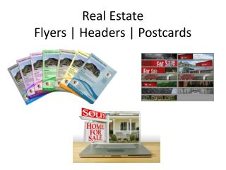 Real Estate Flyers | Headers | Postcards