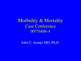 Morbidity & Mortality Case Conference 00776886-4