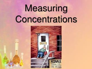 Measuring Concentrations