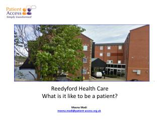 Reedyford  Health Care What is it like to be a patient?