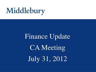 Finance Update CA Meeting July  31, 2012