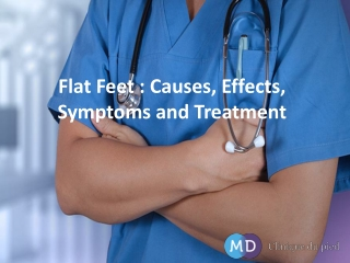 Flat Feet: Causes, Effects, Symptoms and Treatment