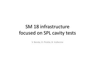 SM 18 infrastructure focused on SPL cavity tests
