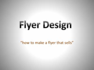 """how to make a flyer that sells"""