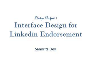 Design Project 1 Interface Design for Linkedin Endorsement