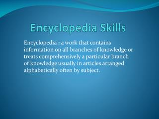 Encyclopedia Skills