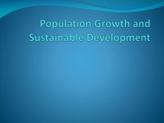 Population Growth and Sustainable Development