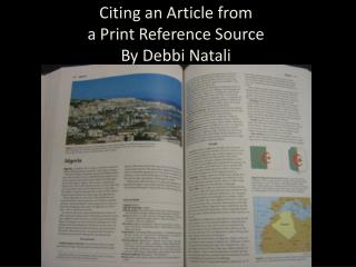 Citing an Article from  a  Print  Reference Source By Debbi Natali