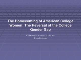The Homecoming of American College Women: The Reversal of the College Gender Gap