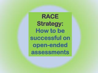 RACE Strategy: How to be successful on open-ended assessments