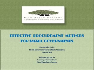 EFFECTIVE  PROCUREMENT   METHODS FOR SMALL GOVERNMENTS A  presentation to  the