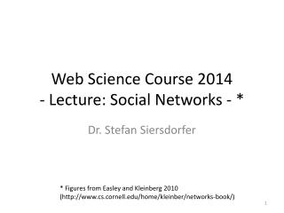 Web Science Course 2014 -  Lecture :  Social  Networks - *