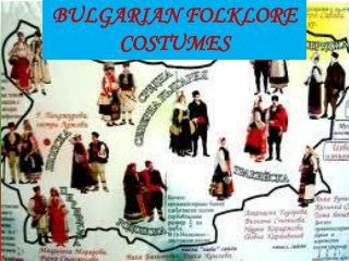 BULGARIAN FOLKLORE COSTUMES