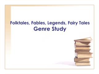 Folktales, Fables, Legends, Fairy Tales Genre  Study