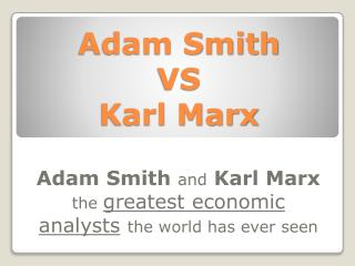 Adam Smith  VS  Karl Marx