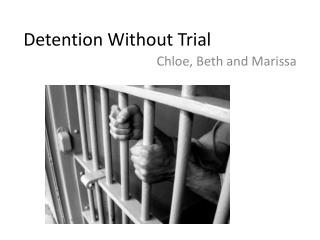 Detention  W ithout Trial