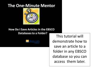 Creating an EBSCO Account Allows You to Access Saved Items Whenever You Sign into EBSCO Databases